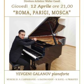 """""""Roma, Parigi, Mosca""""  Pianoforte Yevgeni Galanov"""